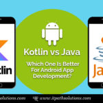 Kotlin vs Java: Which One Is Better For Android App Development?